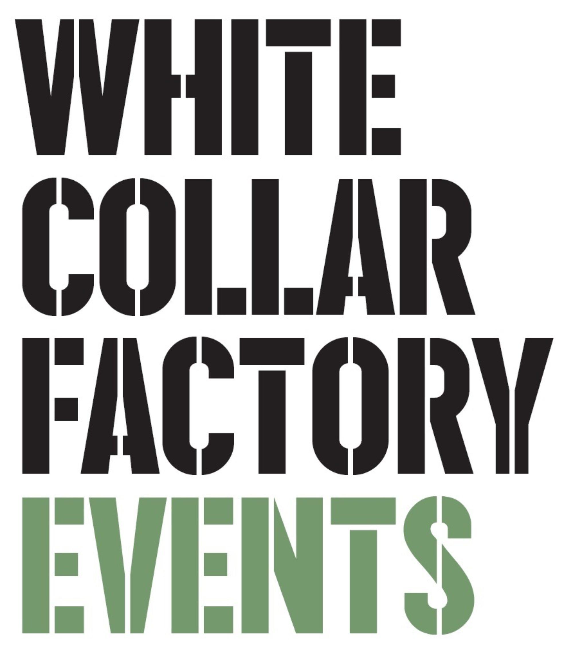 White Collar Factory Events starting September